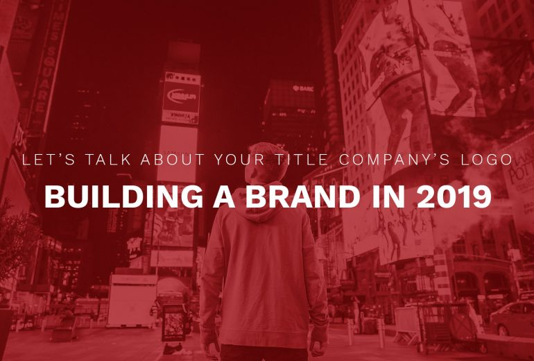 Branding-in-2019-for-Title-Insurance-Companies
